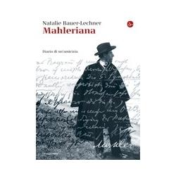 Bauer-Lechner - Mahleriana,...